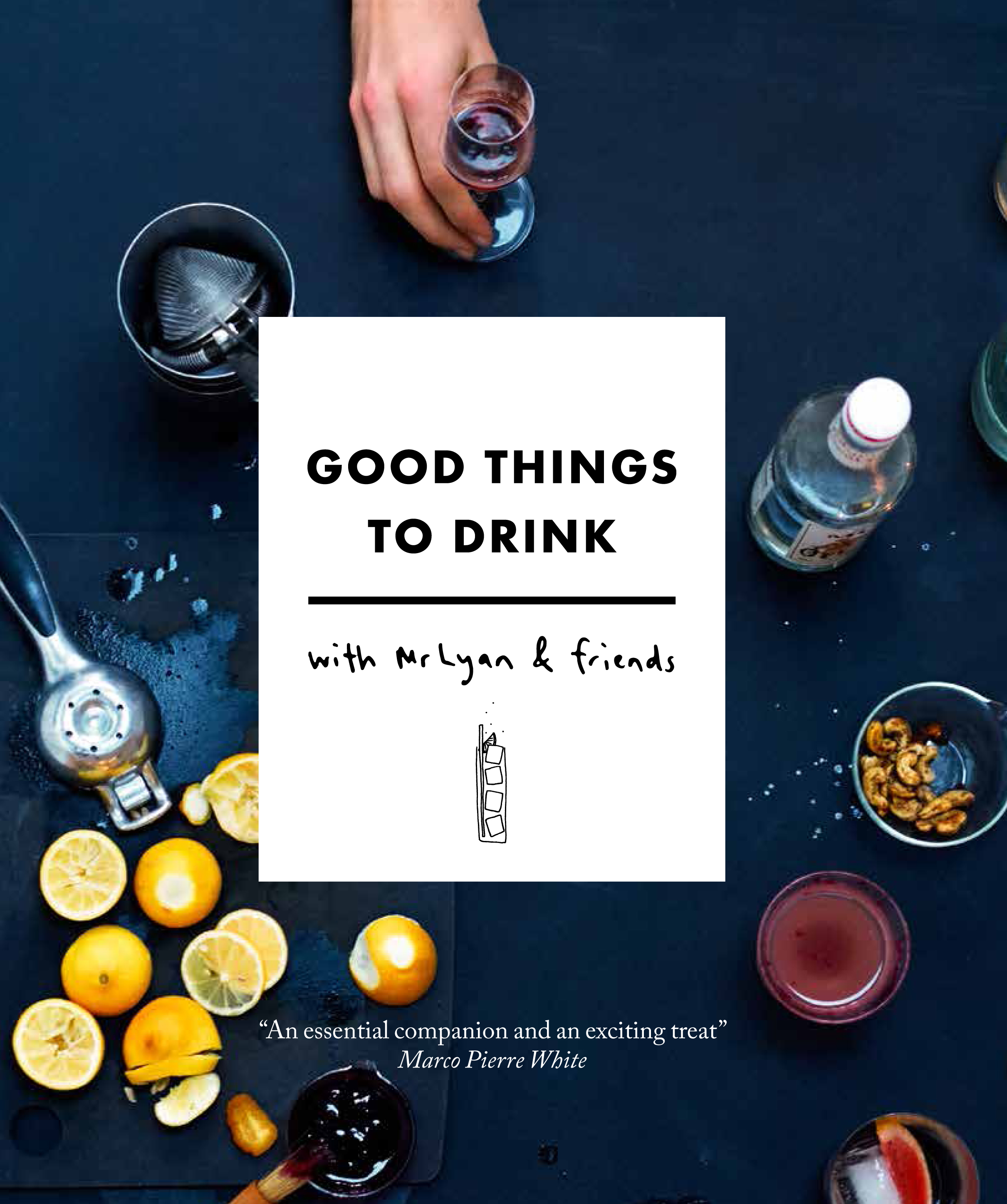 Good Things To Drink With Mr Lyan Friends Ryan Chetiyawardana Best Breeding 40ml Cocktail Book Review
